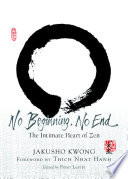 No Beginning, No End: The Intimate Heart of Zen Book Cover