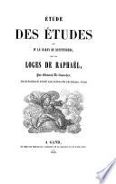 Etude des Etudes de Mr  le baron de Reiffenberg sur les loges de Raphael