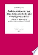 Parlamentarisierung der deutschen Sicherheits- und Verteidigungspolitik?