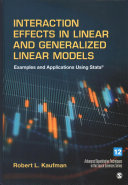 Interaction Effects in Linear and Generalized Linear Models: Examples and Applications Using Stata