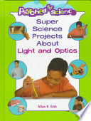 Super Science Projects about Light and Optics