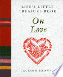 Life S Little Treasure Book On Love : difficult to capture in words. we...