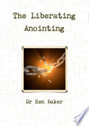 The Liberating Anointing