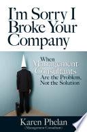 I M Sorry I Broke Your Company