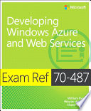 Exam Ref 70 487 Developing Windows Azure and Web Services  MCSD