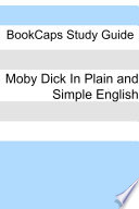 Moby Dick in Plain and Simple English  Includes Study Guide  Complete Unabridged Book  Historical Context  and Character Index