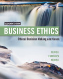 Business Ethics: Ethical Decision Making & Cases