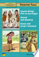 Coyote Brings Fire to the People  Iktomi and Muskrat  Raven and Crow s Potlatch