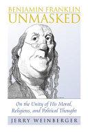 Benjamin Franklin Unmasked