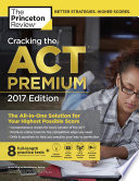 Cracking the ACT Premium Edition with 8 Practice Tests  2017