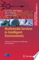 Multimedia Services In Intelligent Environments : professional community and association for...