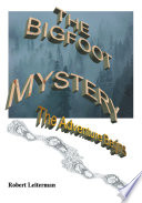 The Bigfoot Mystery Or Are They Just The Essence