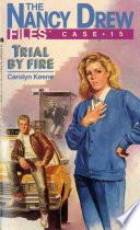 Trial by Fire by Carolyn Keene
