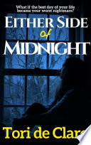 Either Side Of Midnight : of your life turned into...