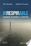 Irrespirable. Comment Échapper À L'asphyxie par Alice Bomboy, Delphine Prunault