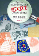 Spies, Wiretaps, and Secret Operations: An Encyclopedia of American Espionage [2 volumes]