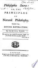 Philosophia Sacra; or, the Principles of Natural Philosophy, extracted from Divine Revelation. (The explanation of the copper-plate.).