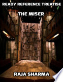 Ready Reference Treatise  The Miser