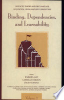 Syntactic Theory and First Language Acquisition: Binding, dependencies, and learnability