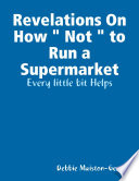Revelations On How   Not   to Run a Supermarket