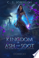 Kingdom of Ash and Soot  Book One of The Order of the Crystal Daggers  Book PDF