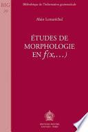 Etudes de morphologie en f x