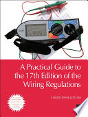 A Practical Guide to the 17th Edition of the Wiring Regulations