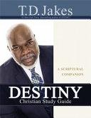 Destiny Christian Study Guide a Scriptural Companion