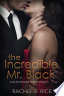 The Incredible Mr  Black   A Billionaire BDSM Erotica Romance Series