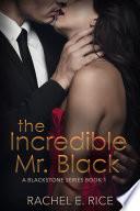 The Incredible Mr  Black  A Romantic Suspense Billionaire BDSM Erotica Romance Series