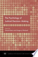 The Psychology Of Judicial Decision Making : how human beings make judgments and decisions. as...