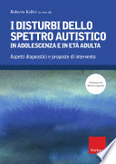 I disturbi dello spettro autistico in adolescenza e in et   adulta
