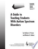 A Guide to Teaching Students with Autism Spectrum Disorders