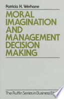 Moral Imagination And Management Decision Making