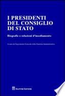 I presidenti del Consiglio di Stato  Biografie e relazioni d insediamento