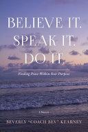 Believe It  Speak It  Do It  Book PDF