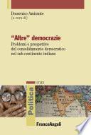 Altre democrazie  Problemi e prospettive del consolidamento democratico nel sub continente indiano