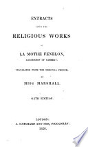 Extracts from the Religious Works of La Mothe Fenelon, Archbishop of Cambray