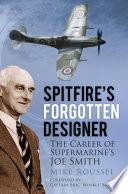 Spitfire s Forgotten Designer