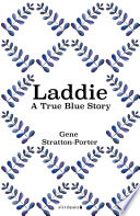 Laddie: A True Blue Story To Raise A Happy Well Educated Family Do