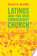 Latinos and the New Immigrant Church