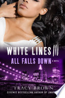White Lines III  All Falls Down