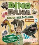 Dino Dana: Dino Field Guide