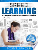 Speed Learning  A Complete Guide for Accelerated Learning