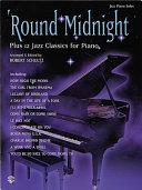 Round Midnight Plus 12 Jazz Classics For Piano