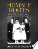 Ebook Humble Roots: Earl and Caroline Epub Lona Root Haskins Apps Read Mobile