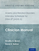 Anxiety and Related Disorders Interview Schedule for DSM 5  ADIS 5    Adult and Lifetime Version