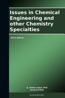 Issues in Chemical Engineering and other Chemistry Specialties: 2013 Edition