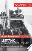 Le Titanic  un paquebot de l  gende