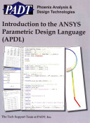 Introduction to the Ansys Parametric Design Language (Apdl): A Guide to the Ansys Parametric Design Languag